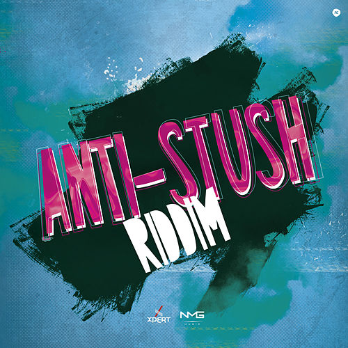 Anti-Stush Riddim by Various Artists