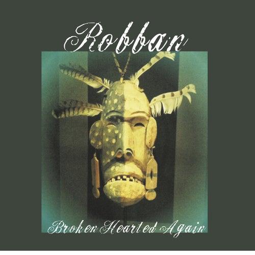 Broken Hearted Again de Robban