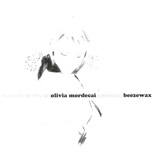 Music to the Life of the Late Olivia Mordecai by Beezewax
