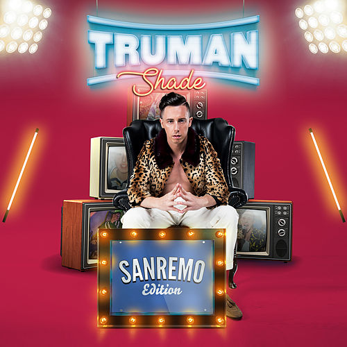 Truman (Sanremo Edition) by SHADE