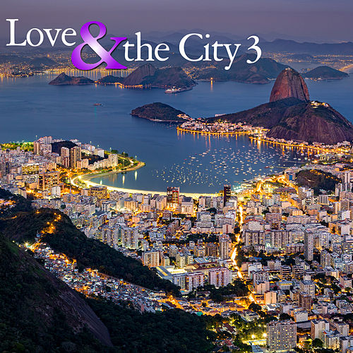 Love & The City 3 by Various Artists