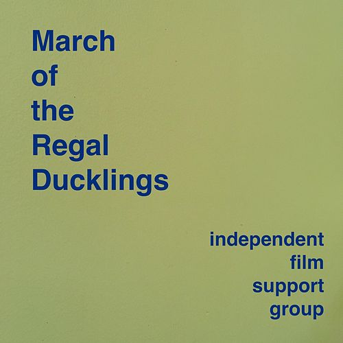 March of the Regal Ducklings by Independent Film Support Group