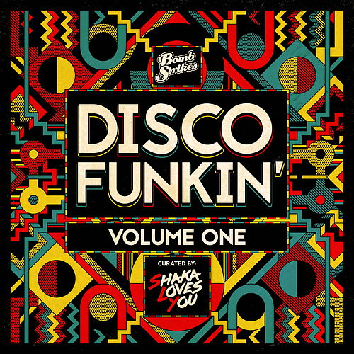 Disco Funkin', Vol. 1 (Curated by Shaka Loves You) von Various Artists