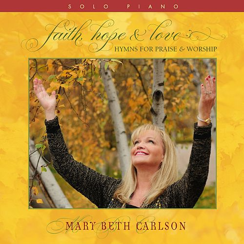 Faith, Hope & Love de Mary Beth Carlson