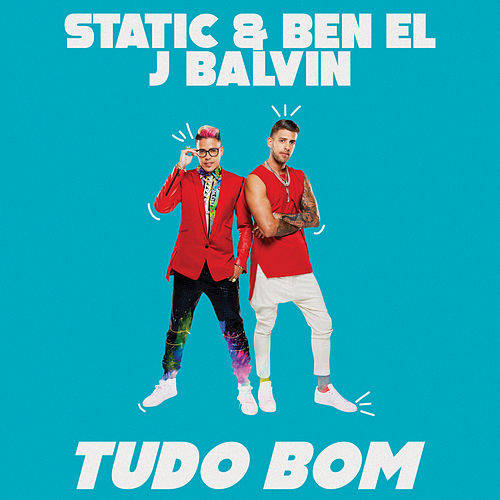 Tudo Bom (feat. J. Balvin) de Static & Ben El