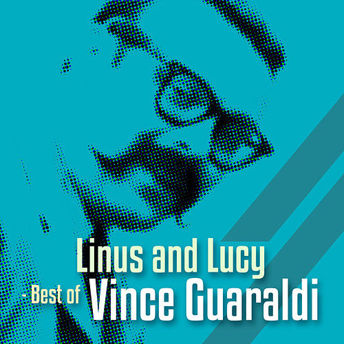 Linus and Lucy - Best Of de Vince Guaraldi