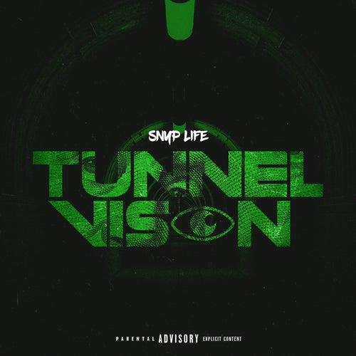 Tunnel Vision de Snyp Life