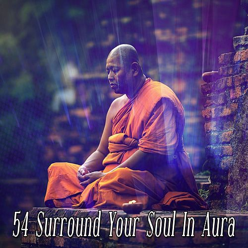 54 Surround Your Soul In Aura de Meditación Música Ambiente