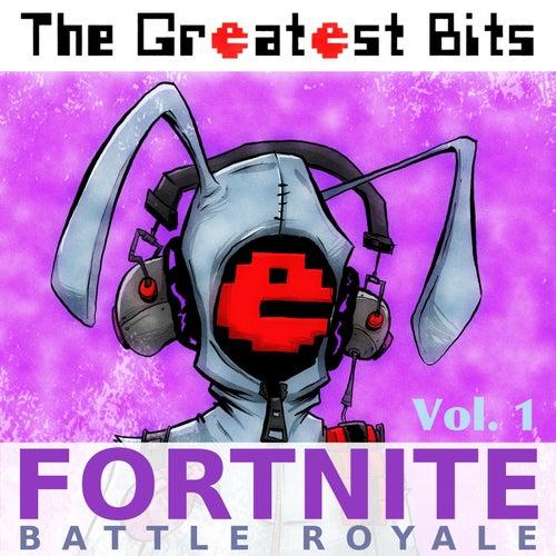 Fortnite Battle Royale, Vol. 1 de The Greatest Bits (1)