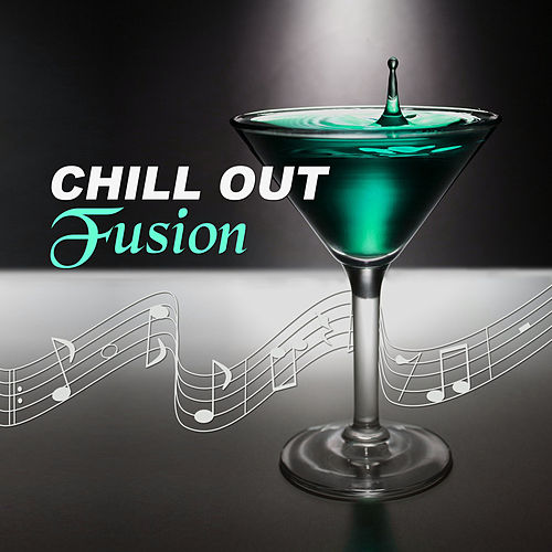 Chill Out Fusion – Sexy Chill Out of Summer Vibes, Beach Party, Holiday Relax, Mellow Chillou, Deep Vibe, Chillout Lounge Ambient von Ibiza Chill Out