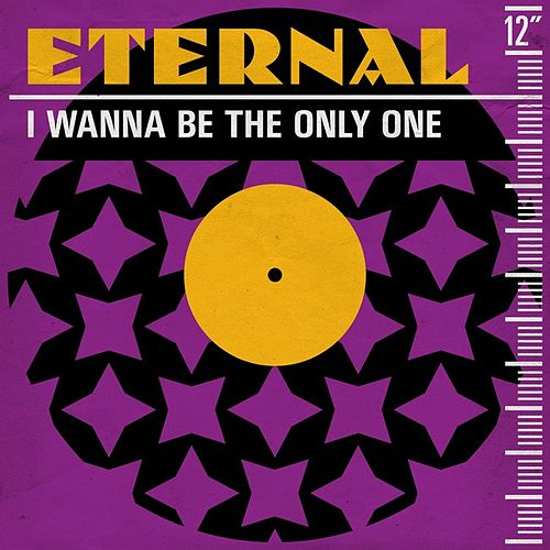 I Wanna Be the Only One (Remixes) by Eternal