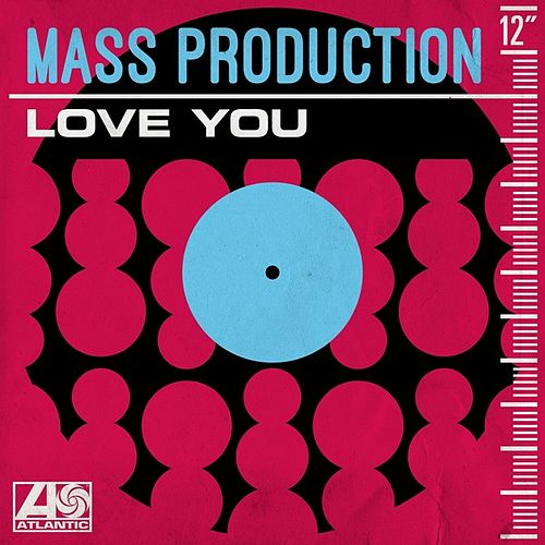 Love You by Mass Production