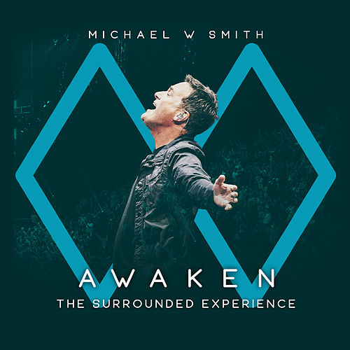 Awaken: The Surrounded Experience by Michael W. Smith