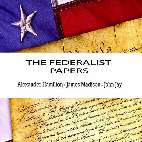Alexander Hamilton:The Federalist Papers (YonaBooks) de Various