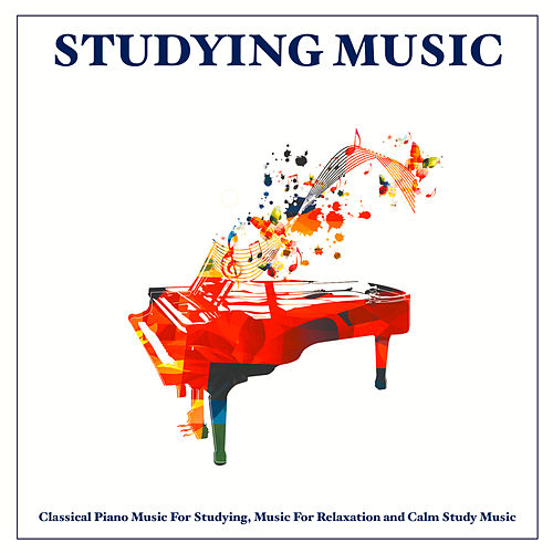 Studying Music: Classical Piano Music For Studying, Music For Relaxation and Calm Study Music de Studying Music