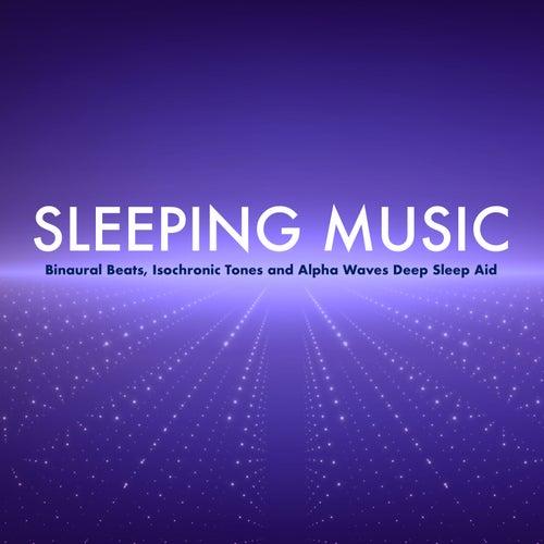 Sleeping Music: Binaural Beats, Isochronic Tones and    by Deep
