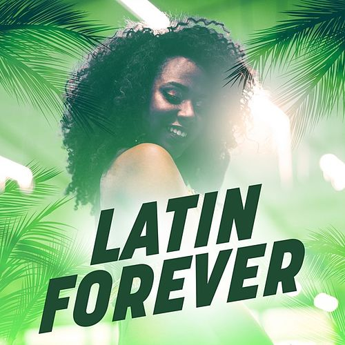 Latin Forever by Various Artists