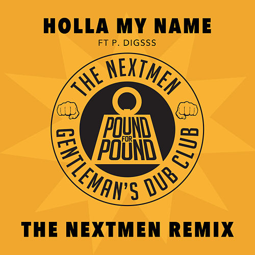 Holla My Name (The Nextmen Remix) by The Nextmen & Gentleman's Dub Club