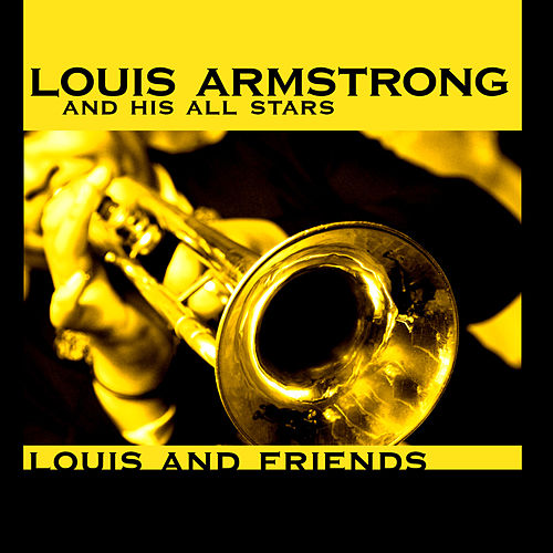 Louis And Friends with All Stars von Louis Armstrong