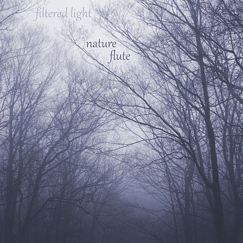 Nature Flute by Filtered Light