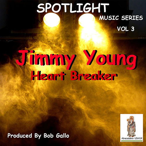 Spotlight, Vol. 3. Jimmy Young 'Heart Breaker' de Jimmy Young