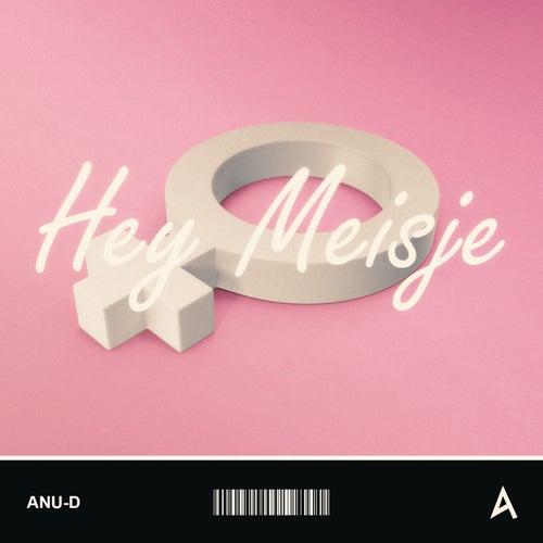 Hey Meisje by Anu-D