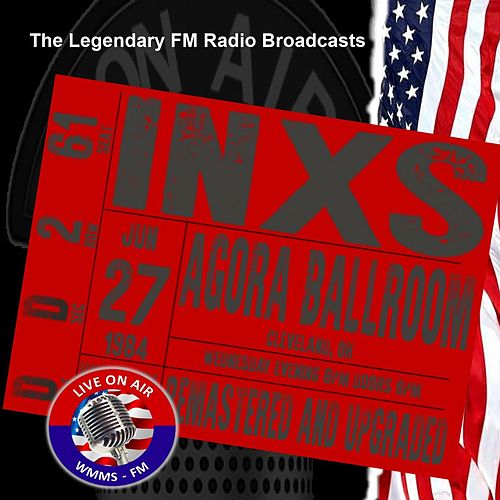 Legendary FM Broadcasts - Agora Ballroom, Cleveland OH 27th June 1984 de INXS