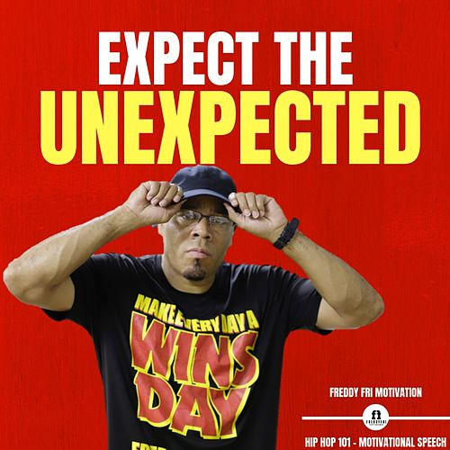 Expect the Unexpected by Freddy Fri