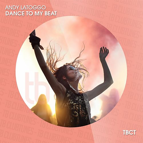 Dance to the Beat by Andy LaToggo