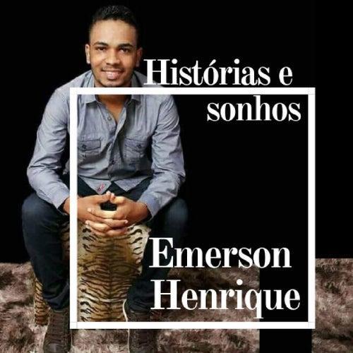 Histórias e Sonhos by Emerson Henrique