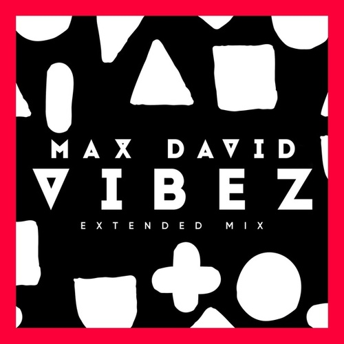 Vibez (Extended Mix) von Max David
