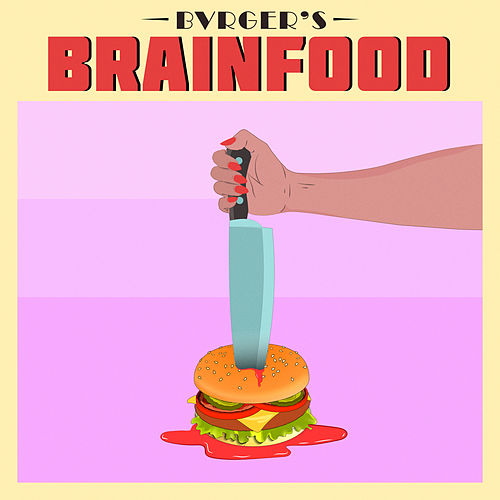 Brainfood by Bvrger