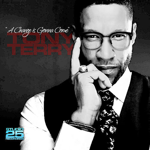 A Change Is Gonna Come by Tony Terry