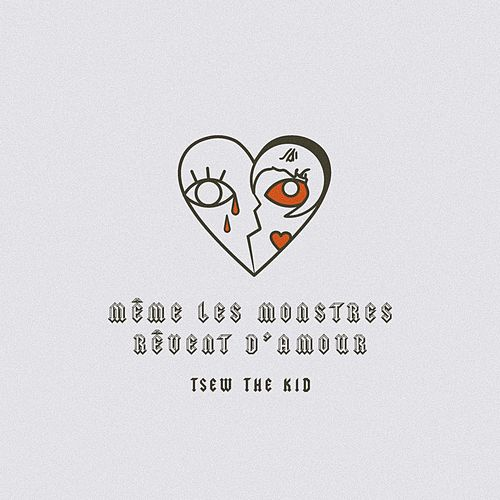 Même les monstres rêvent d'amour by Tsew The Kid