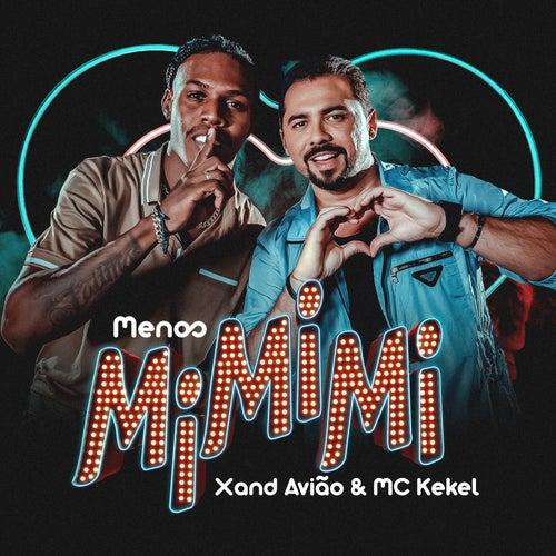 Menos Mi Mi Mi by Xand Avião