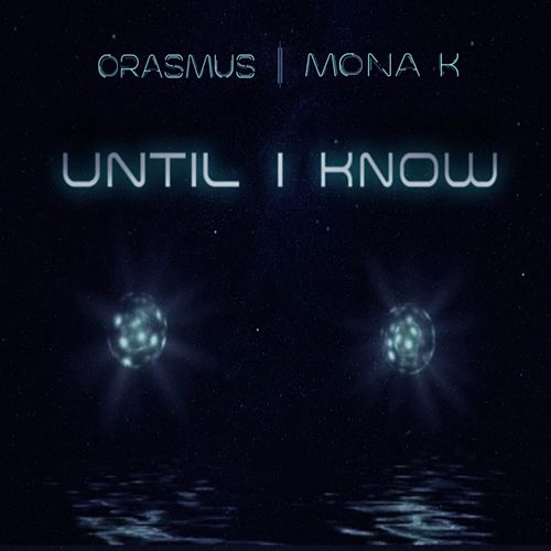 Until I Know by Mona K