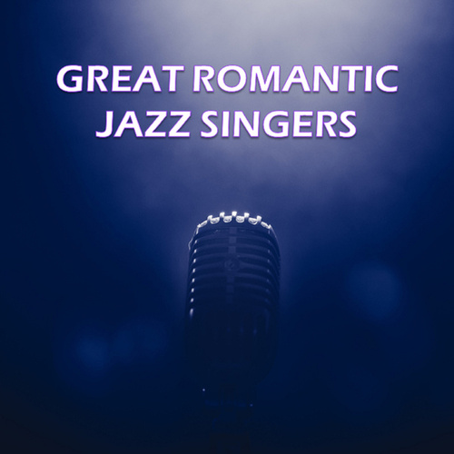 Great Romantic Jazz Singers de Various Artists