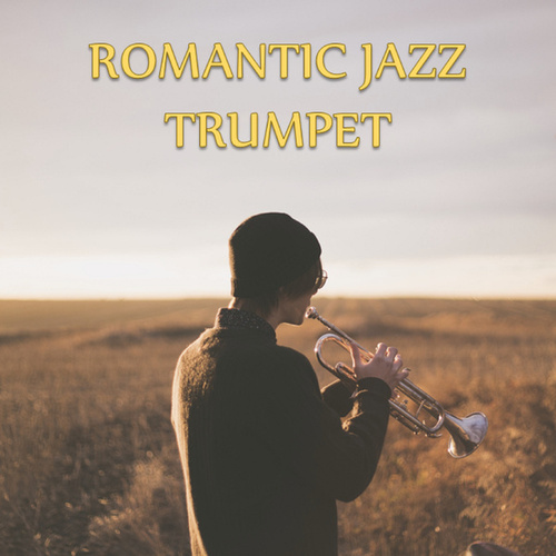 Romantic Jazz Trumpet by Various Artists