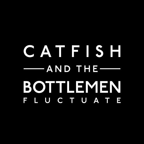 Fluctuate van Catfish and the Bottlemen