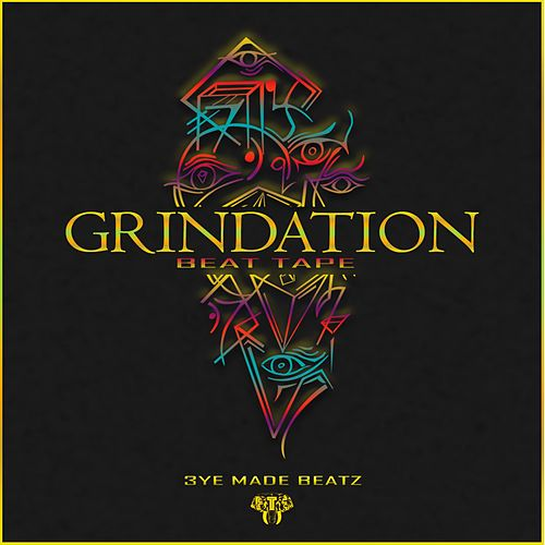 Grindation Beat Tape by 3ye Made Beatz
