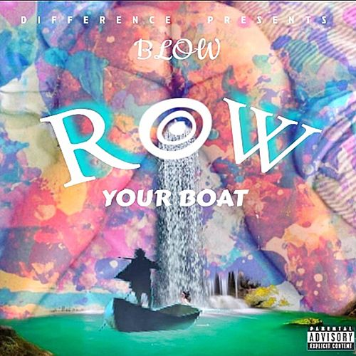 Row Your Boat de Blow