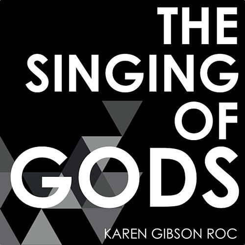 The Singing of Gods by Karen Gibson Roc