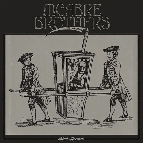 Tell A Friend by Mcabre Brothers