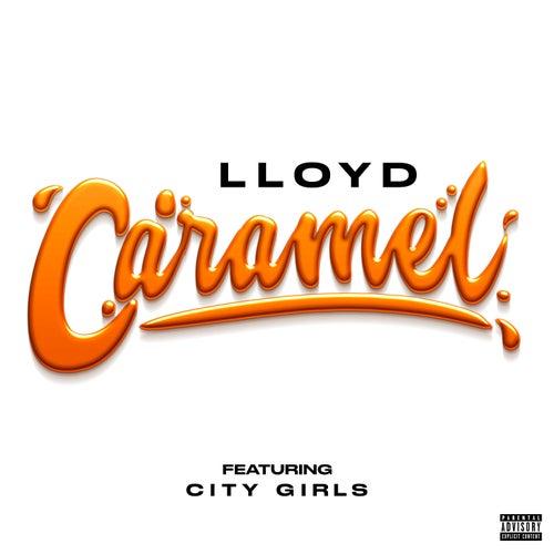 Caramel (Remix) [feat. City Girls] by Lloyd