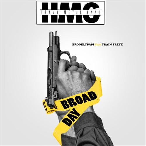 Broad Day (feat. Train Treyz & Bulletloko) von Brooklynpapii