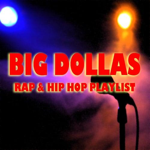 Big Dollas Rap & Hip Hop Playlists de Various Artists