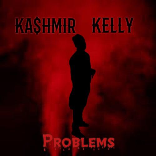 Problems de Ka$hmir Kelly