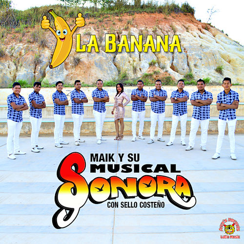 La Banana by Maik Y Su Musical Sonora
