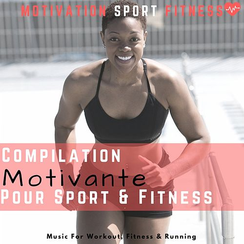 Compilation Motivante Pour Le Sport & Fitness (Music for Workout, Fitness & Running) de Motivation Sport Fitness