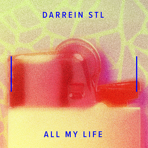 All My Life by Darrein STL